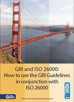How to use the GRI Guidelines in conjunction with ISO 26000